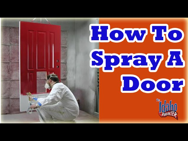 How To Spray A Front Door Painting A Door With An Airless Paint