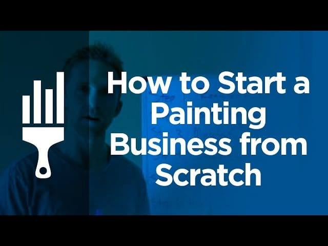 'How To Start A Painting Business From Scratch' By Painting Business Pro